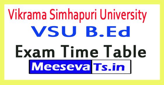 Vikrama Simhapuri University VSU B.Ed Exam Time Table 2017