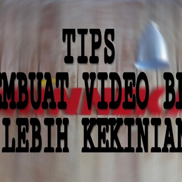 Tips Membuat Video Blog Lebih Kekinian