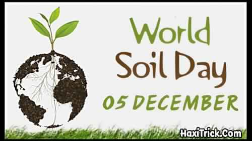 World Soil Day 5 December 2019 Information In Hindi Theme