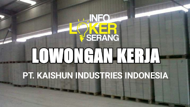 Lowongan Kerja Marketing PT. Kaishun Industries Indonesia Plant Pancatama Cikande