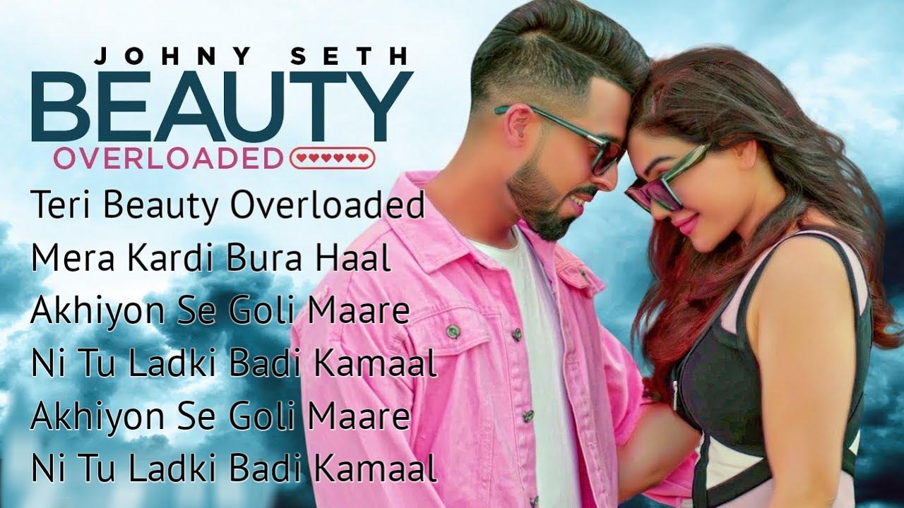 Beauty Overloaded Lyrics – Johny Seth