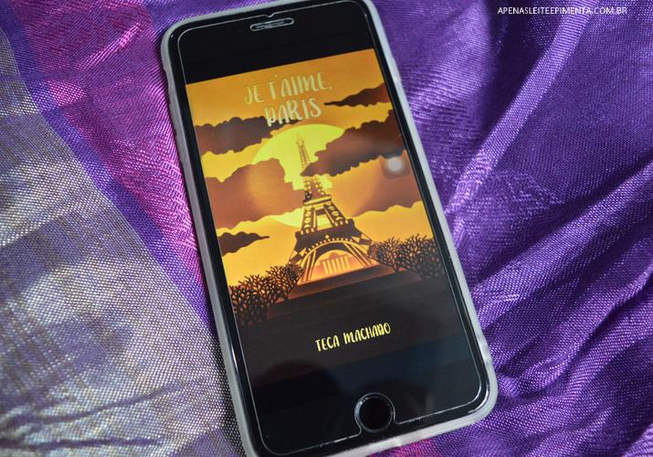 Resenha Livro Je T'aime, Paris de Teca Machado