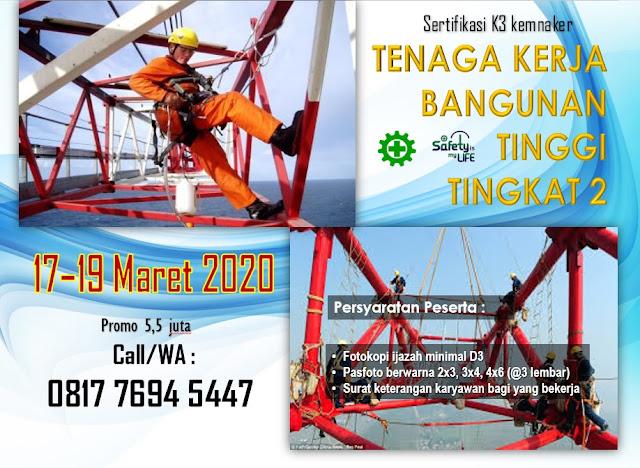 Tenaga Kerja Bangunan Tinggi Tingkat 2 (TKBT Tk2) tgl. 17-19 Maret 2020 di Jakarta