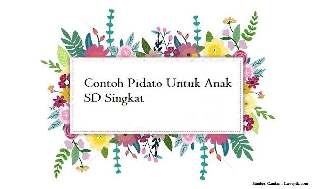Contoh Pidato Untuk Anak SD Singkat - Jago Berpidato | Apa ...
