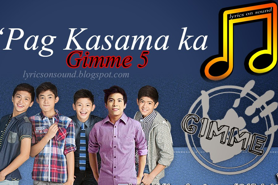 Gimme 5 - Pag Kasama Ka Lyrics - Lyrics On Sound