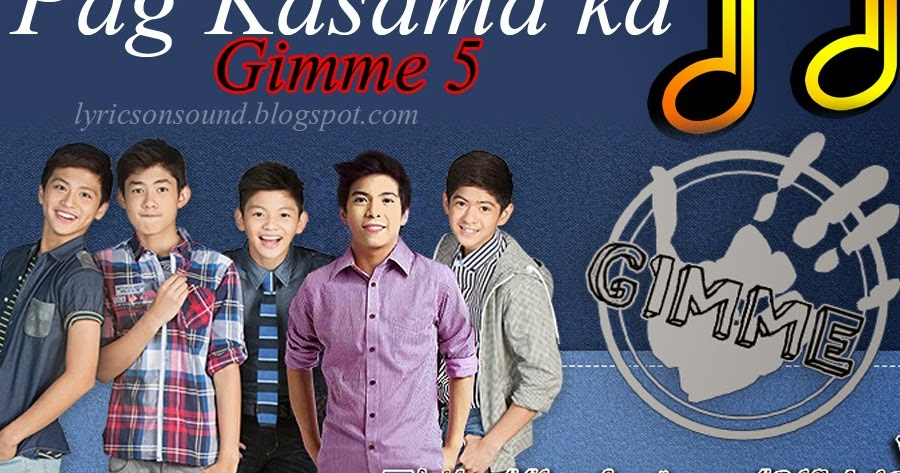 Gimme 5 - Pag Kasama Ka Lyrics - Lyrics On Sound