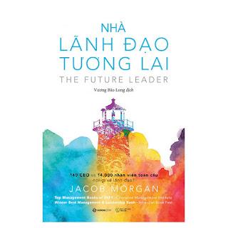 Nhà lãnh đạo tương lai (The Future Leader) - Tác giả Jacob Morgan ebook PDF-EPUB-AWZ3-PRC-MOBI