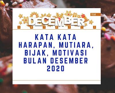 kata kata harapan, mutiara, bijak, motivasi bulan desember 2020