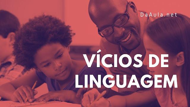 Dicas para eliminar os Vícios de Linguagem de seus alunos