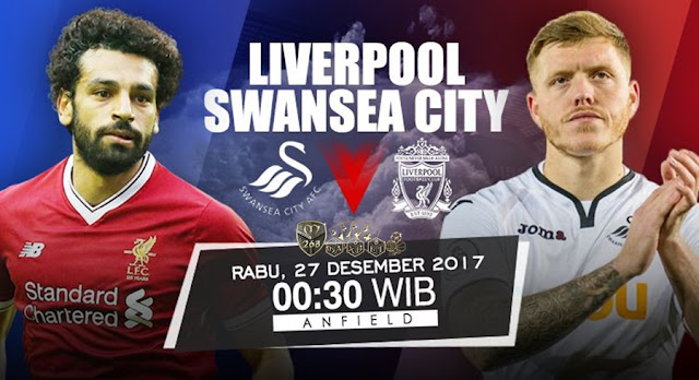 Prediksi Bola : Liverpool Vs Swansea City , Rabu 27 Desember 2017 Pukul 00.30 WIB