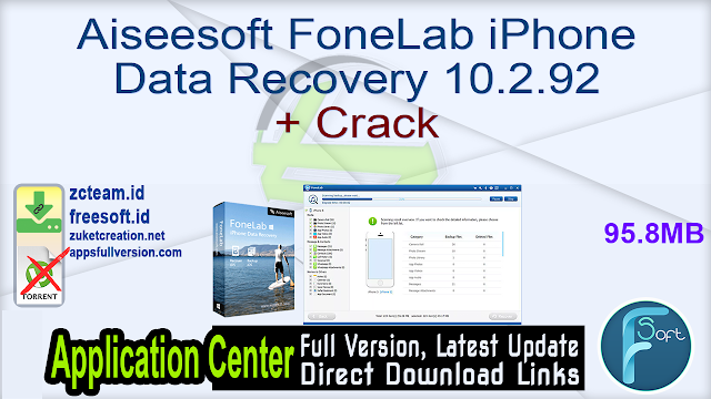 Aiseesoft FoneLab iPhone Data Recovery 10.2.92 + Crack_ ZcTeam.id