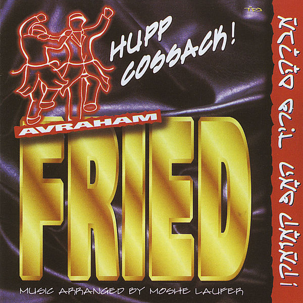 Avraham Fried – Hupp Cossack! 2010 (Exclusivo WC)