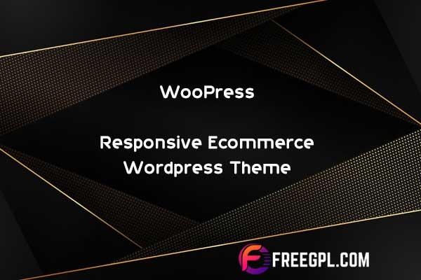 WooPress - Responsive eCommerce WordPress Theme Nulled Download Free