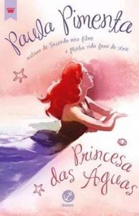 Princesa das águas – Série princesas modernas (VOL 03) – Paula Pimenta