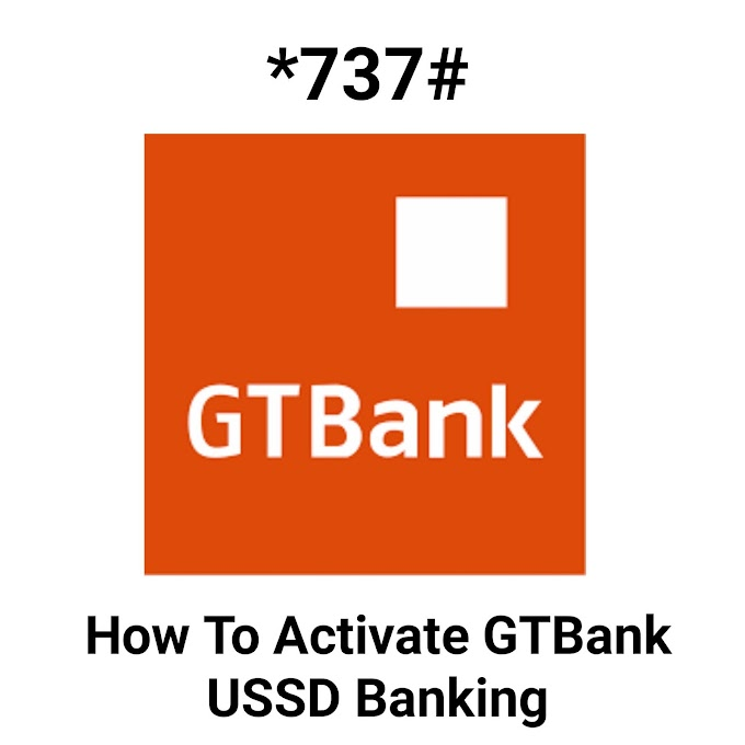 How To Activate GTBank USSD Banking: Sign-up, Create And Reset Pin