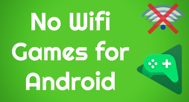 no wifi games for android
