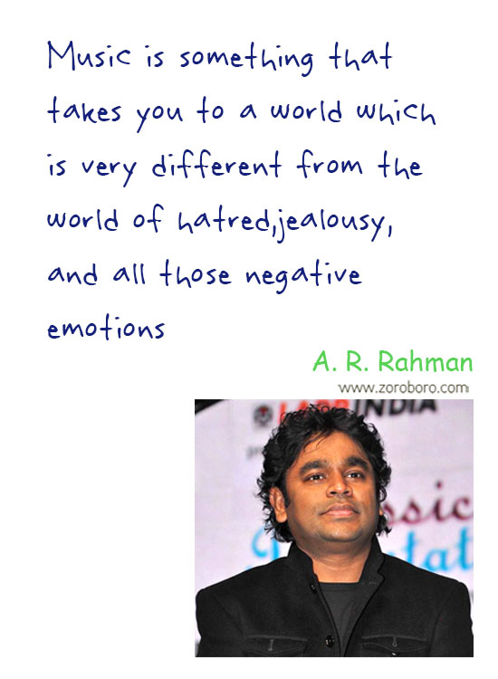 A. R. Rahman Quotes, A. R. Rahman Music Quotes, A. R. Rahman Inspirational Quotes, A. R. Rahman Life Quotes, A. R. Rahman Music Thoughtsvv