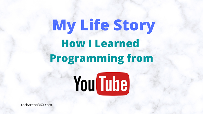 My Life Story: how I Learnt Programming from Youtube