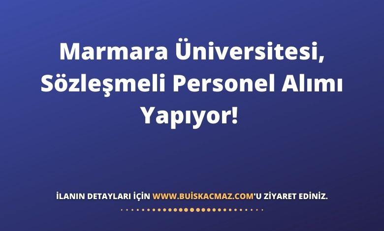 Marmara Üniversitesi, Sözleşmeli Personel Alımı Yapıyor!