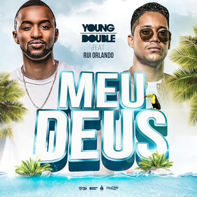 Young Double ft. Rui Orlando - Meu Deus (Pagode)