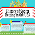 History of Sports Betting In The USA #infographic