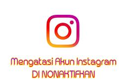Cara Cepat Mengatasi Akun Instagram di Nonaktifkan / di Banned