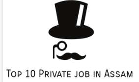 Top 10 Private job in Assam 2020 | Recent Private job vacancies Guwahati Assam