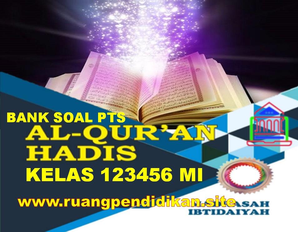 Bank Soal PTS Al-Qur'an Hadis Kelas 1 2 3 4 5 6 MI