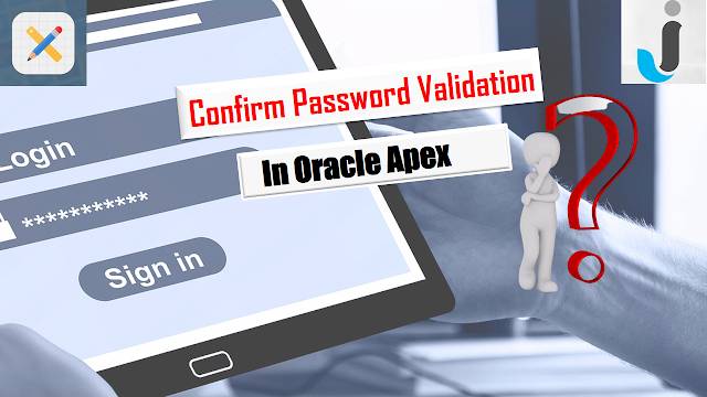 Confirm Password Validation in Oracle Apex