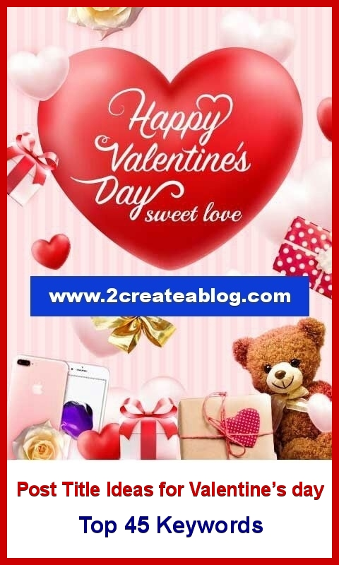 Post Title Ideas for Valentine's Day - Top 45 Keywords for the Event