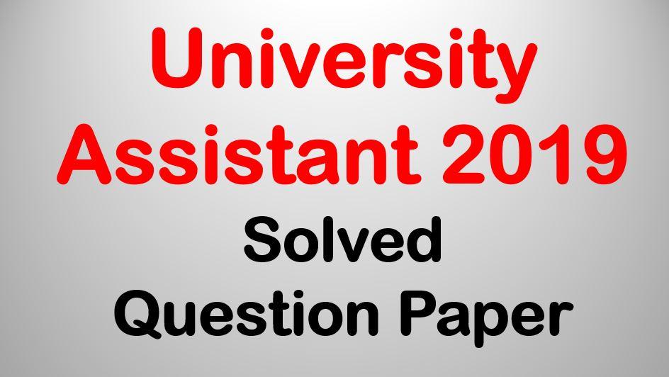 University Assistant 2019 - Solved Question Paper