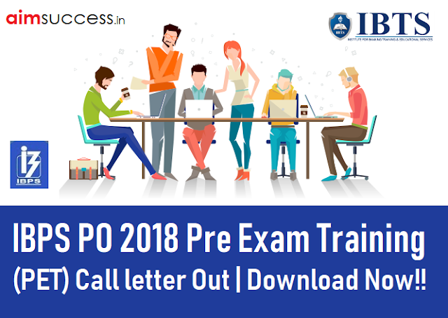 IBPS PO 2018 Pre Exam Training (PET) Call letter Out  Download Now
