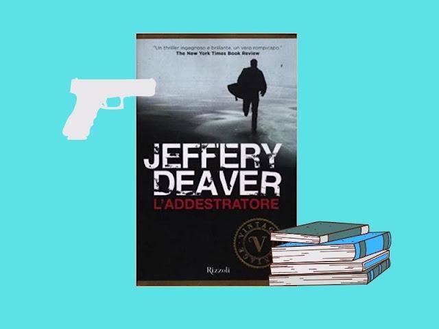 L'addestratore: un thriller di Deaver