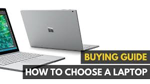 How To Choose The Right Laptop In 2019