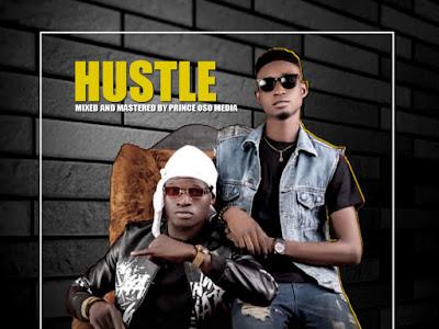 Music : AKUNA ft Don Kala & Ck _ HUSTEL (M&M by Prince OSO Media)