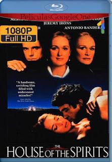 La Casa De Los Espiritus[1993] [1080p BRrip] [Latino- Ingles] [GoogleDrive] LaChapelHD