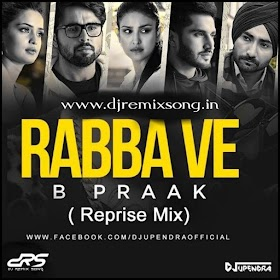 Rabba Ve ( Reprise Mix) DJ Upendra RaX