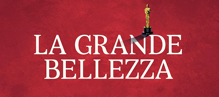 86 oscar en iyi yabanci film odulu the great beauty la grande bellezza muhtesem guzellik