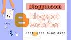 Blogger blogspot websites best free blog site