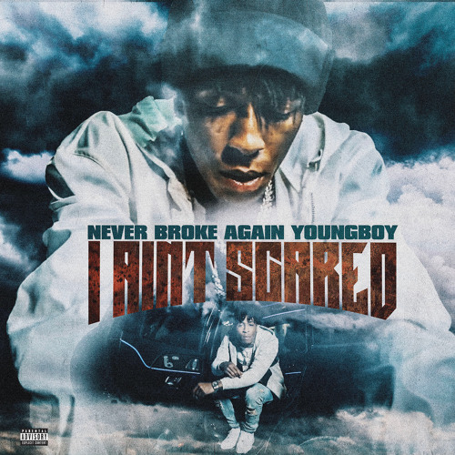 YoungBoy Never Broke Again - I Ain't Scared