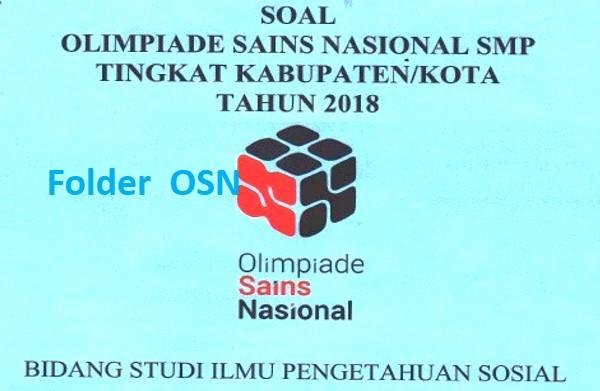 Soal OSN IPS SMP Seleksi Tingkat Kabupaten Tahun 2018