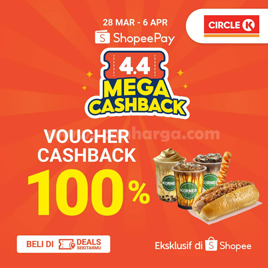 CIRCLE K Promo SHOPEE 4.4 MEGA – Voucher ShopeePay Deals Cashback 100%