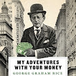 Book Review: My Adventures with Your Money | HistoryASM