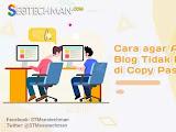 Tips dan Cara Agar Artikel Blog Tidak Bisa Di Copy Paste