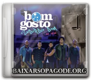 CD Bom Gosto - Subúrbio Bom (Ao Vivo 2013)