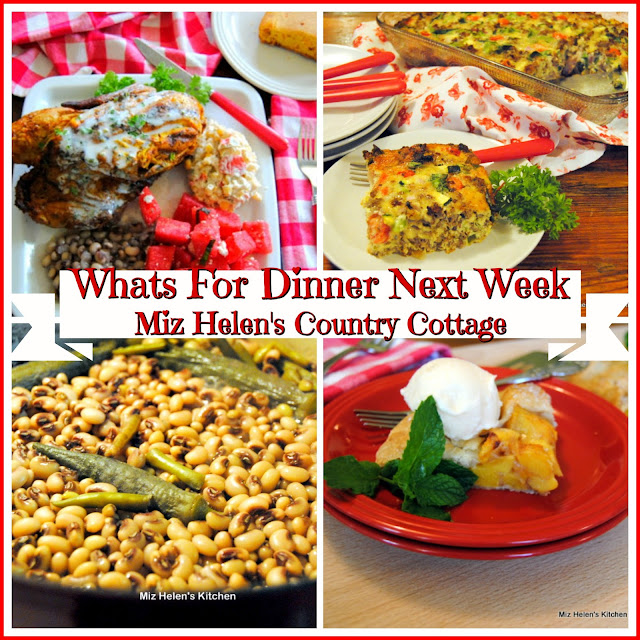 Whats For Dinner Next Week,7-28-19 at Miz Helen's Country Cottage