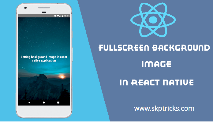 Fullscreen Background Image in React Native | SKPTRICKS