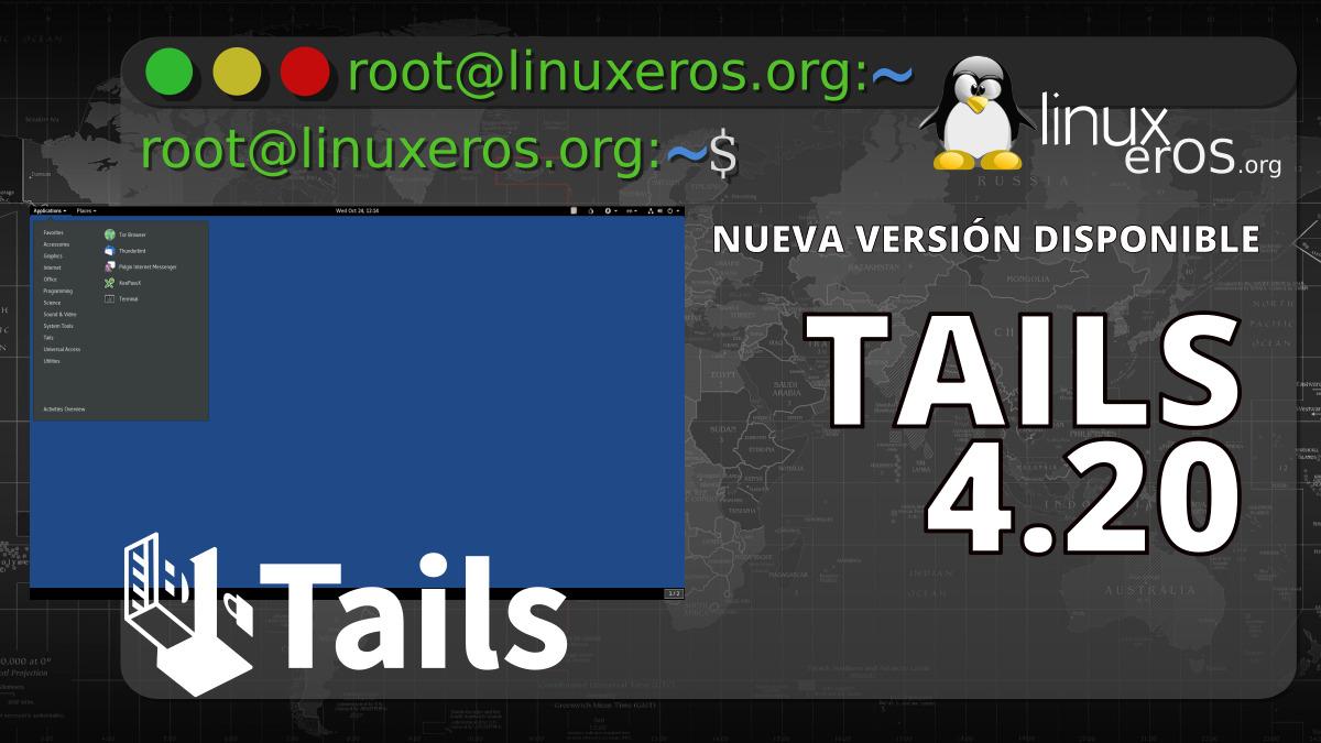 Tails 4.20, con Thunderbird 78.11, Tor Browser 10.5.2 y más