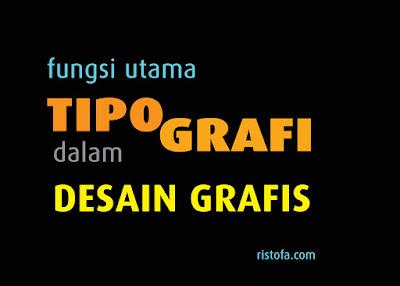 Fungsi Utama Tipografi Dalam Desain Grafis | ristofa.com