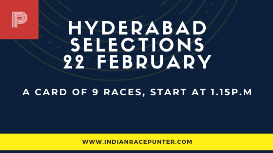 Hyderabad Race Selections 22 February, India Race Tips by indianracepunter,